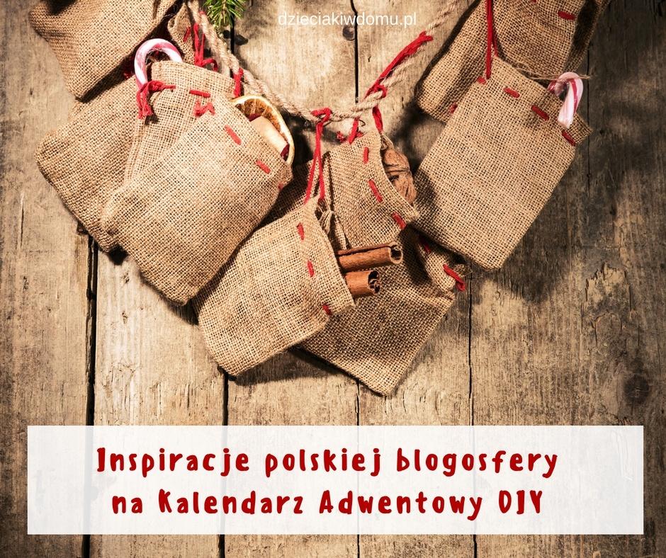 Pomysły polskiej blogosfery na kalendarz adwentowy DIY