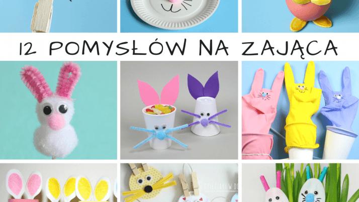 Jak zrobić zajączka wielkanocnego – 12 pomysłów na dekoracje, prace plastyczne i techniczne dla dzieci