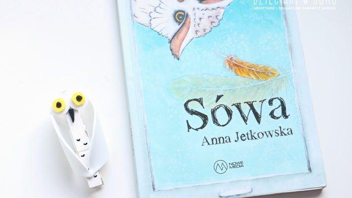 Jak zrobić sowę z dziećmi? Zbiór kreatywnych pomysłów + książka (a nawet dwie) i konkurs
