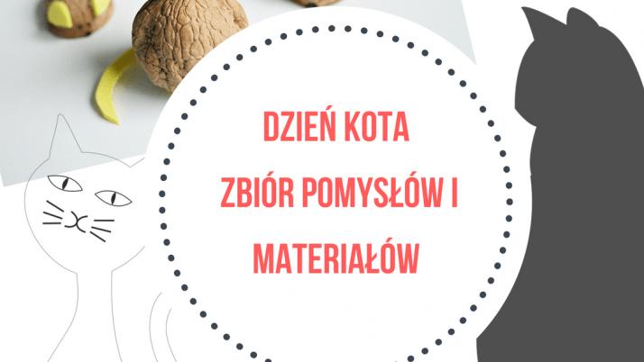 Dzień Kota w domu, przedszkolu i szkole- zbiór kreatywnych pomysłów i materiałów