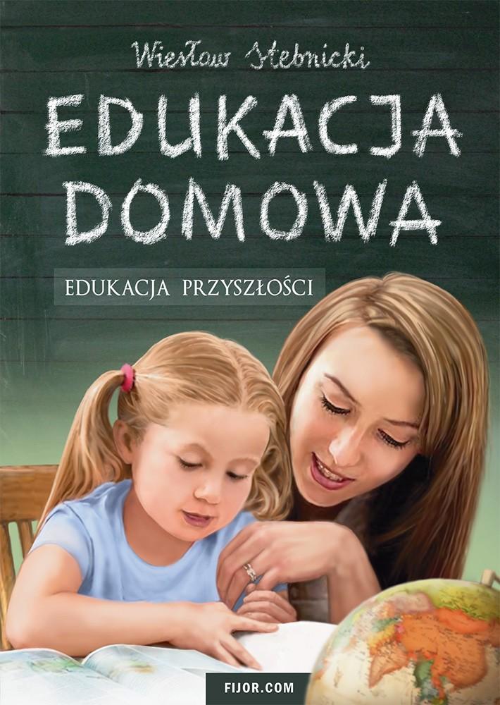 Edukacja domowa. Edukacja przyszłości. - książka