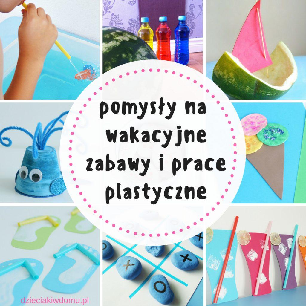 Pomysły na wakacyjne zabawy i prace plastyczne (1)
